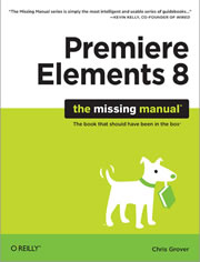 Bookcover of Premiere Elements 8: The Missing Manual